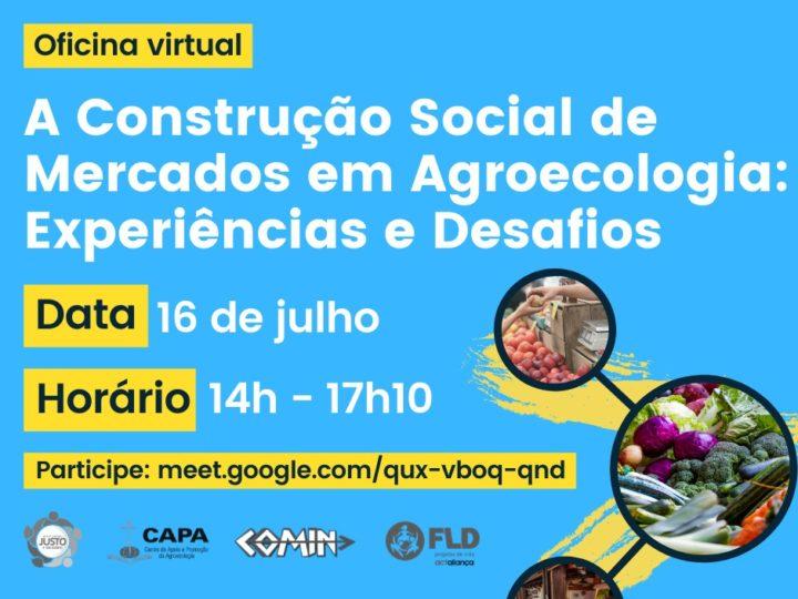 Oficina sobre construção social de mercados em agroecologia ocorre no dia 16 de julho